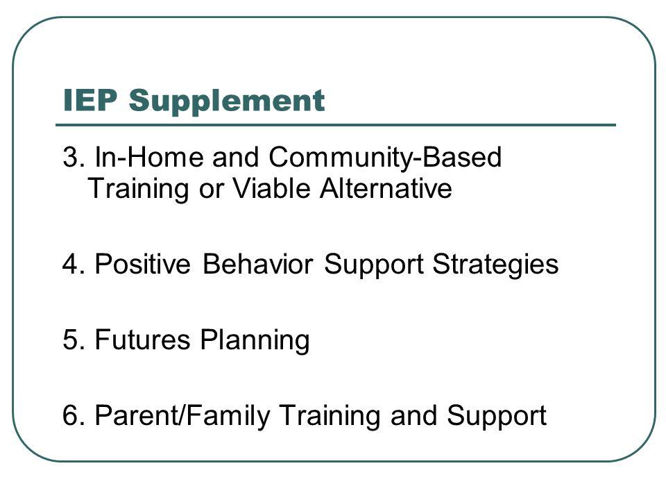 IEP Supplement 7.Staff-to-Student Ratio 8. Communication Interventions 9.