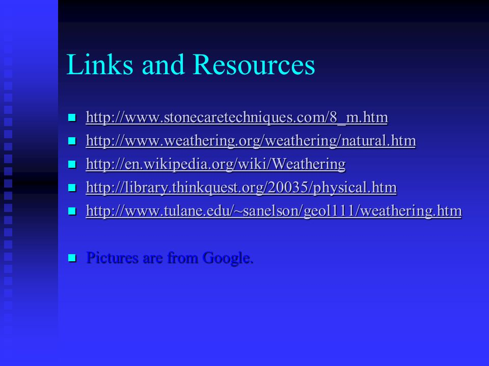 Links and Resources http://www.stonecaretechniques.com/8_m.htm http://www.stonecaretechniques.com/8_m.htm http://www.stonecaretechniques.com/8_m.htm h