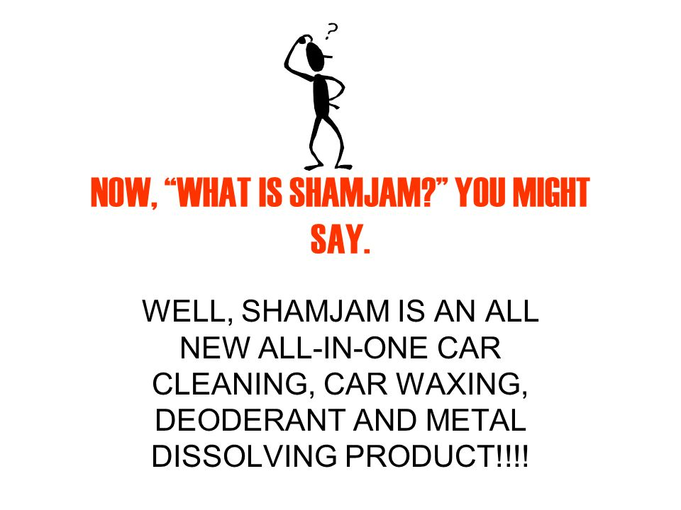 NOW, WHAT IS SHAMJAM. YOU MIGHT SAY.