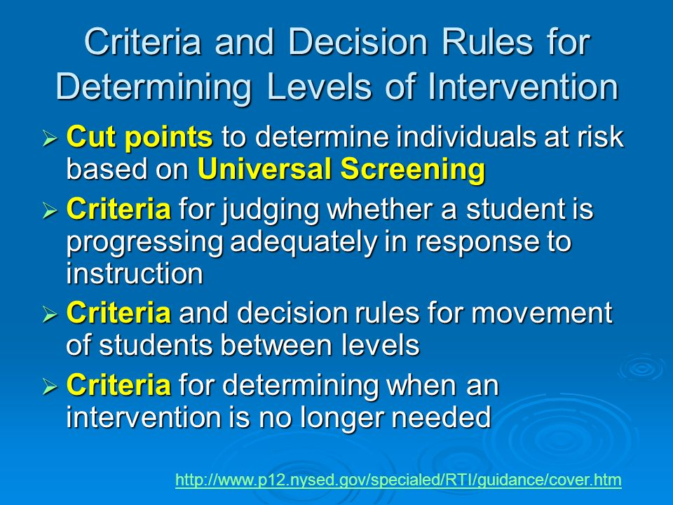 Criteria and Decision Rules for Determining Levels of Intervention Cut points to determine individuals at risk based on Universal Screening Cut points
