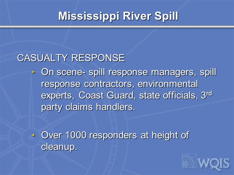 Mississippi River Spill Collision July 23 rd – Barge DM-932, TUG MEL OLIVER, M/V TINTOMARA Mile 99 near entrance to Harvey Canal Mile 99 near entrance to Harvey Canal Approximately 9000 bbls of #6 oil (heavy).