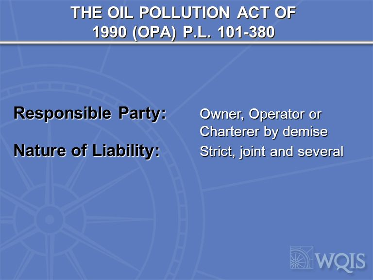 THE OIL POLLUTION ACT OF 1990 (OPA) P.L.