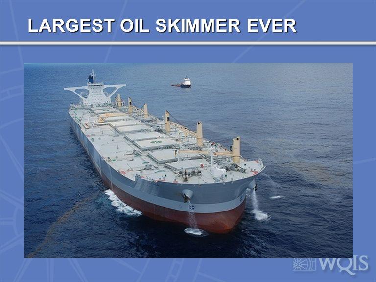 LARGEST OIL SKIMMER EVER