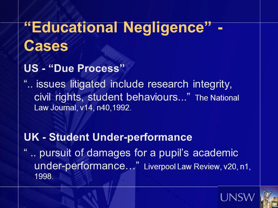 Educational Negligence - Cases US - Due Process.. issues litigated include research integrity, civil rights, student behaviours... The National Law Jo