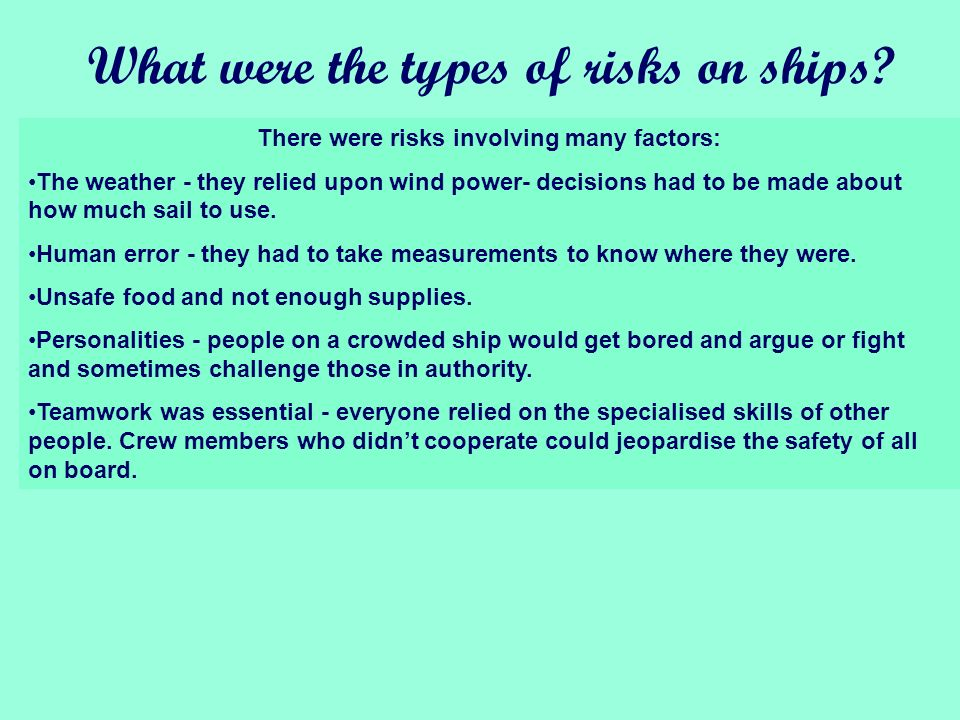 First we listed what the risks were on a ship in that time period.