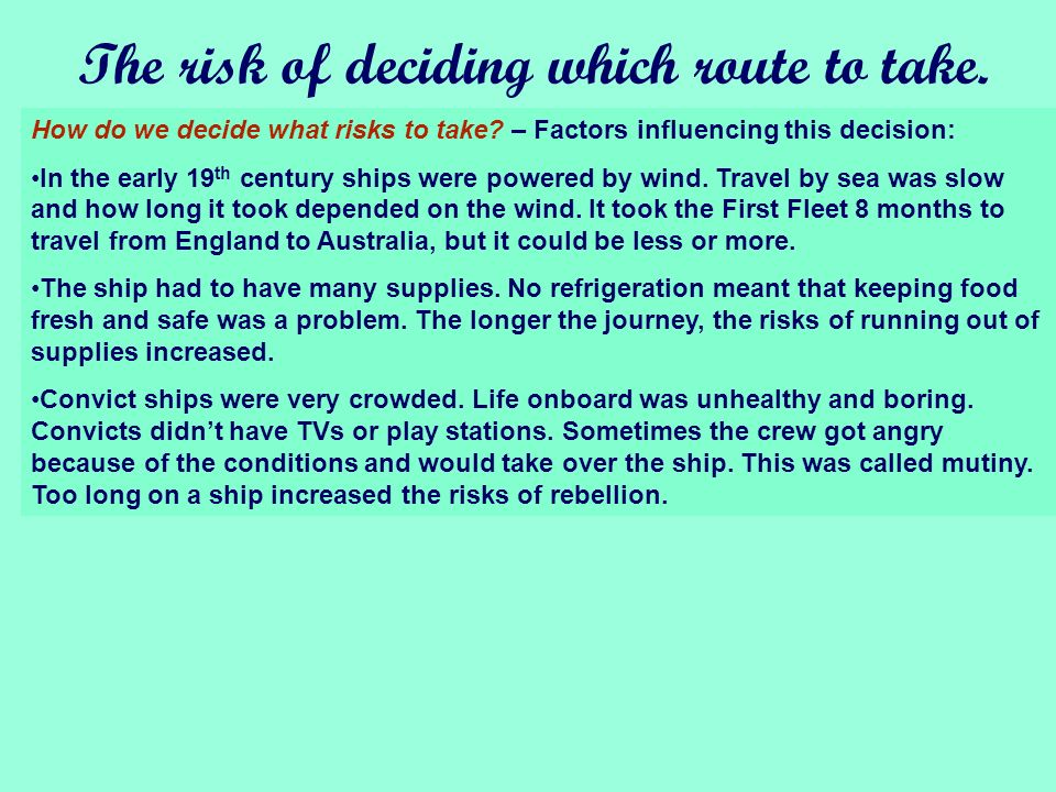 The risk of deciding which route to take.How do we decide what risks to take.