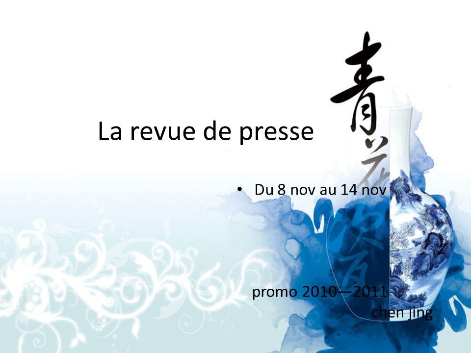 La revue de presse Du 8 nov au 14 nov promo 20102011 chen jing