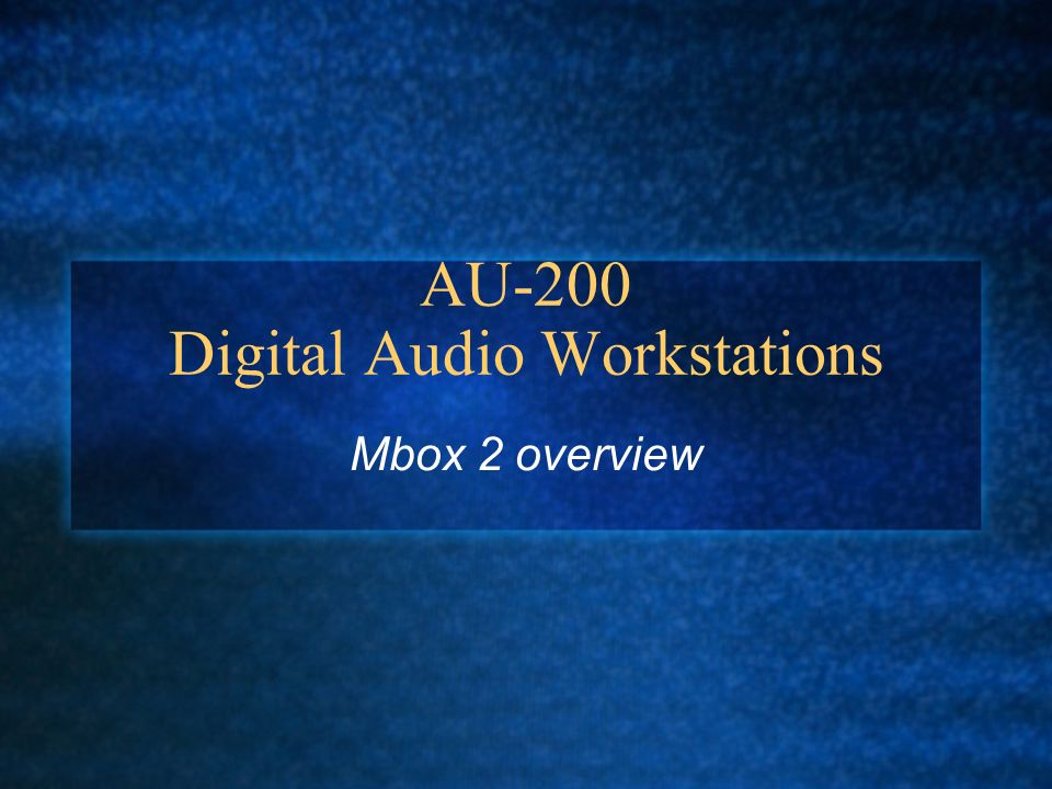 AU-200 Digital Audio Workstations Mbox 2 overview