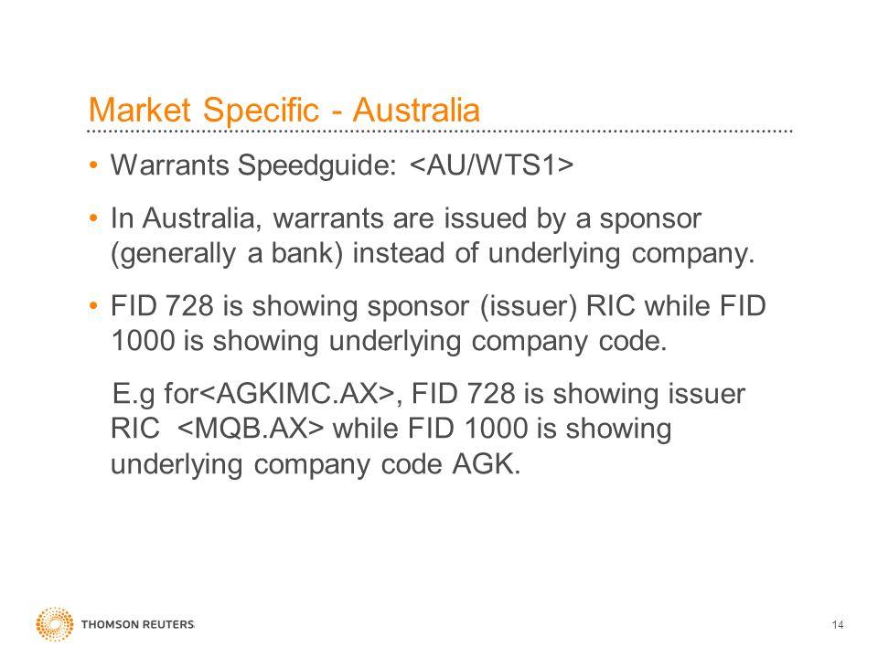Market Specific - Australia Warrants Speedguide: In Australia, warrants are issued by a sponsor (generally a bank) instead of underlying company.