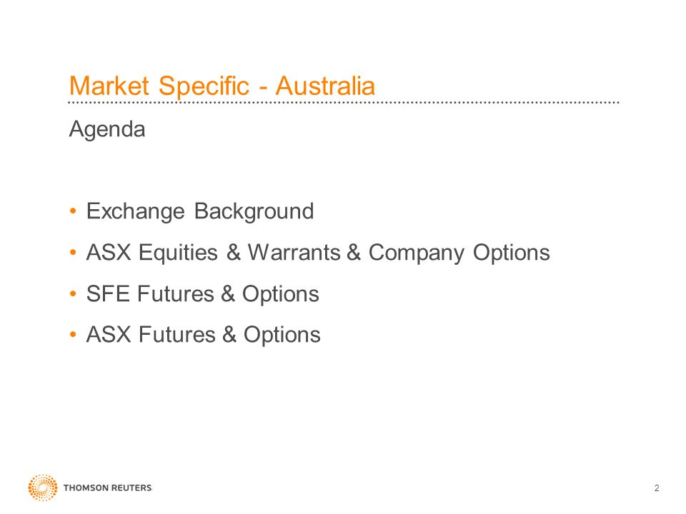2 Agenda Exchange Background ASX Equities & Warrants & Company Options SFE Futures & Options ASX Futures & Options