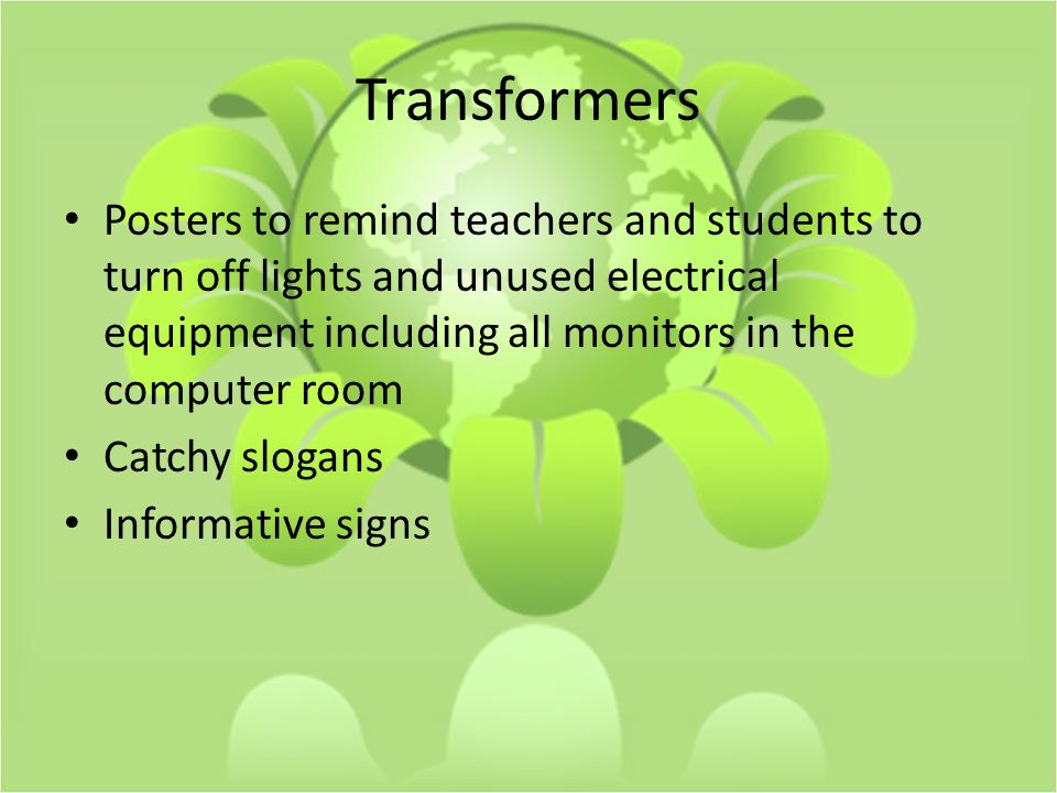 Transformers Posters to remind teachers and students to turn off lights and unused electrical equipment including all monitors in the computer room Catchy slogans Informative signs
