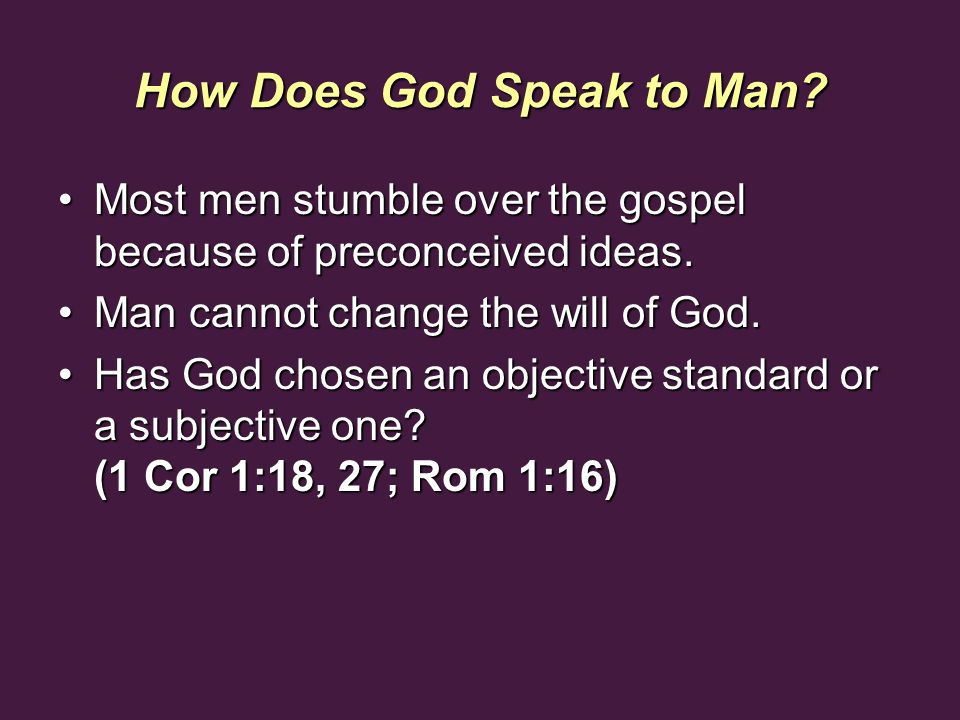 How Does God Speak to Man? Most men stumble over the gospel because of preconceived ideas.Most men stumble over the gospel because of preconceived ide