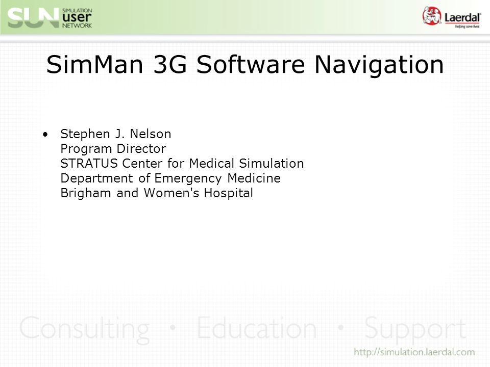 SimMan 3G Software Navigation Stephen J.