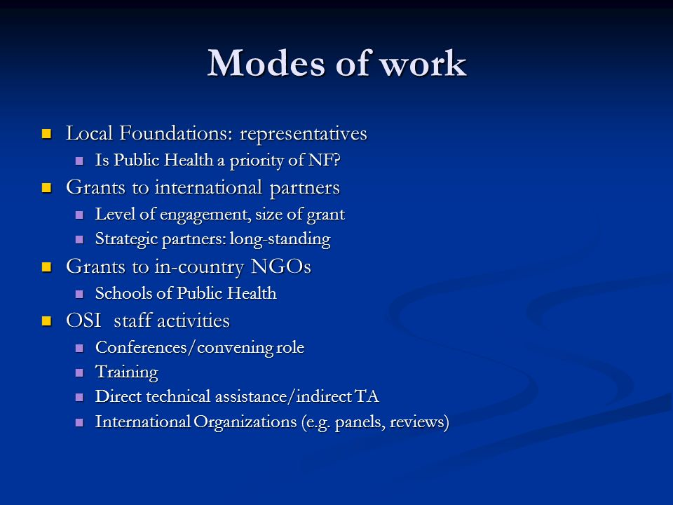 Modes of work Local Foundations: representatives Local Foundations: representatives Is Public Health a priority of NF.