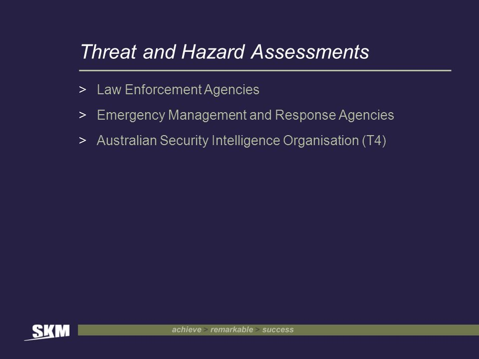 Threat and Hazard Assessments >Law Enforcement Agencies >Emergency Management and Response Agencies >Australian Security Intelligence Organisation (T4)