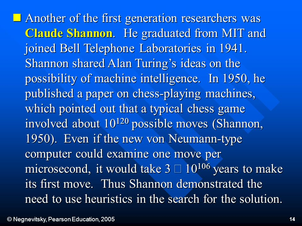 © Negnevitsky, Pearson Education, Another of the first generation researchers was Claude Shannon.
