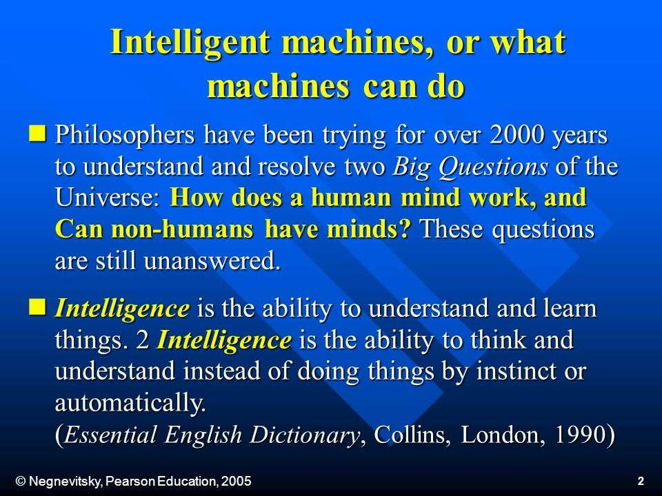 © Negnevitsky, Pearson Education, 2005 23 Probably the most important development in the seventies was the realisation that the domain for intelligent machines had to be sufficiently restricted.