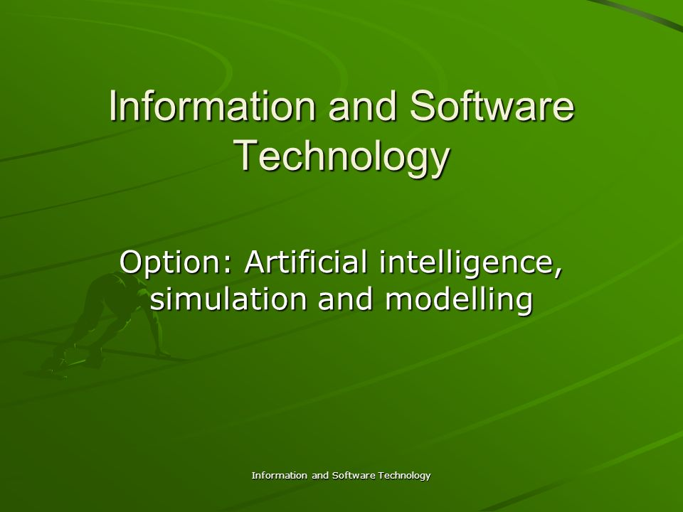 Information and Software Technology Artificial intelligence (AI) What is intelligence.