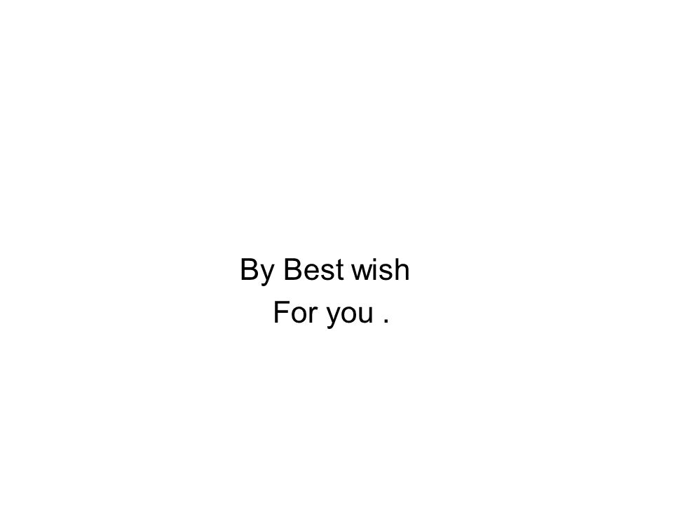 By Best wish For you.