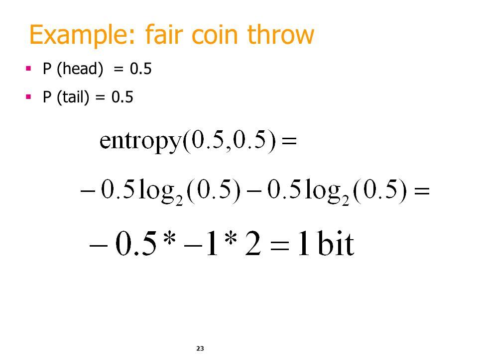 22 Entropy Formula for computing the entropy: