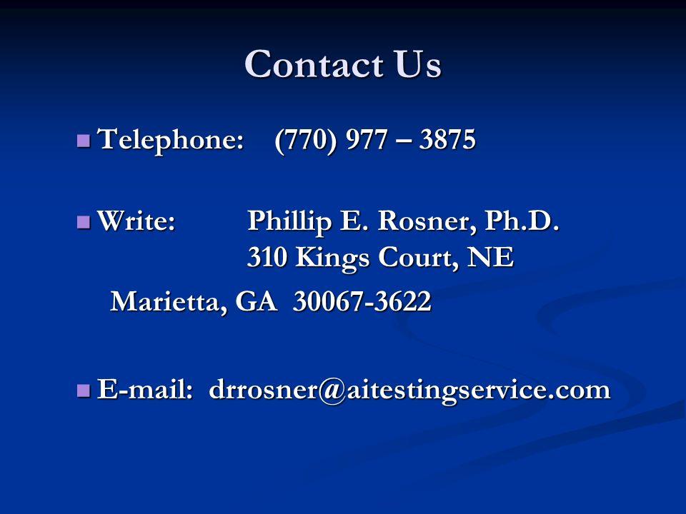 Contact Us Telephone: (770) 977 – 3875 Telephone: (770) 977 – 3875 Write: Phillip E. Rosner, Ph.D. 310 Kings Court, NE Write: Phillip E. Rosner, Ph.D.