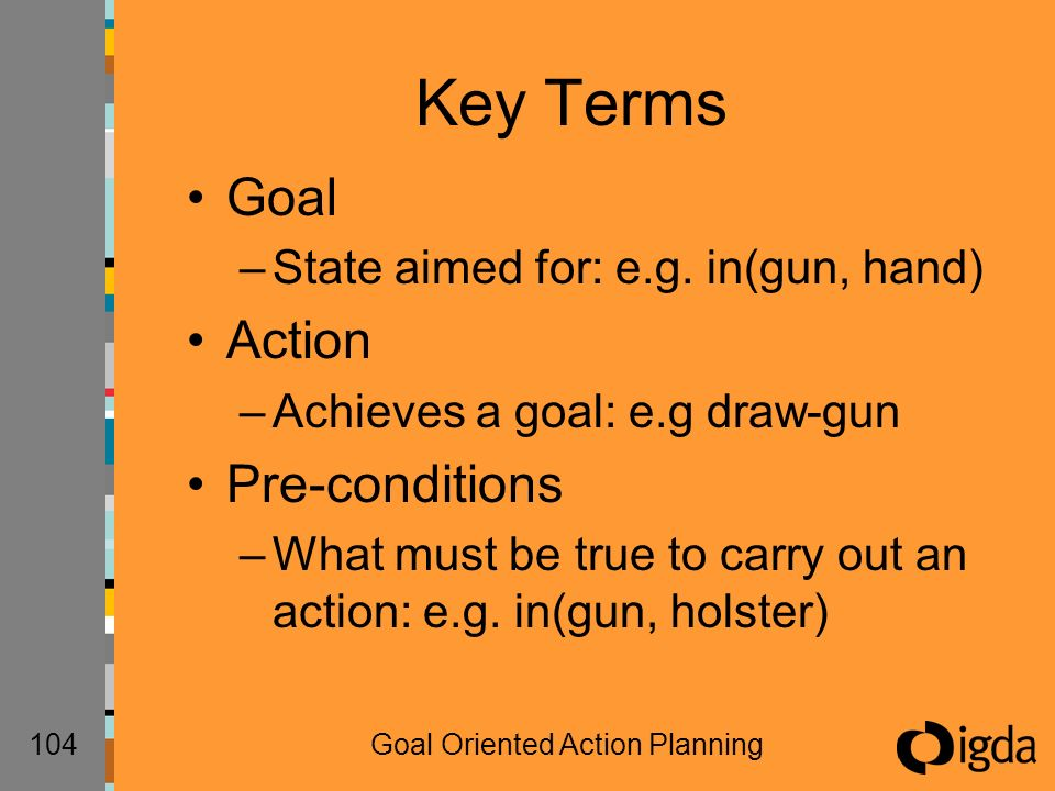104Goal Oriented Action Planning Key Terms Goal –State aimed for: e.g.