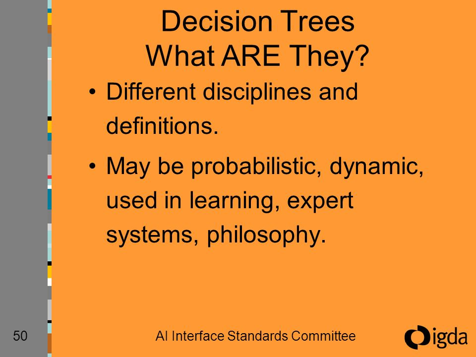 50AI Interface Standards Committee Decision Trees What ARE They.