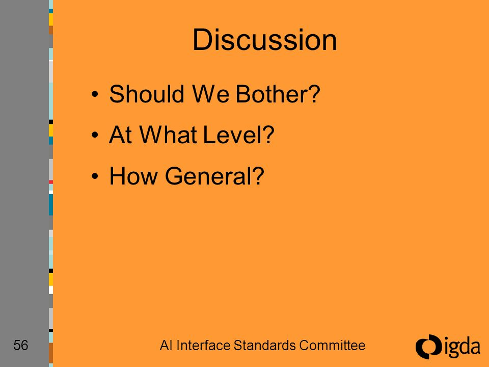 56AI Interface Standards Committee Discussion Should We Bother At What Level How General