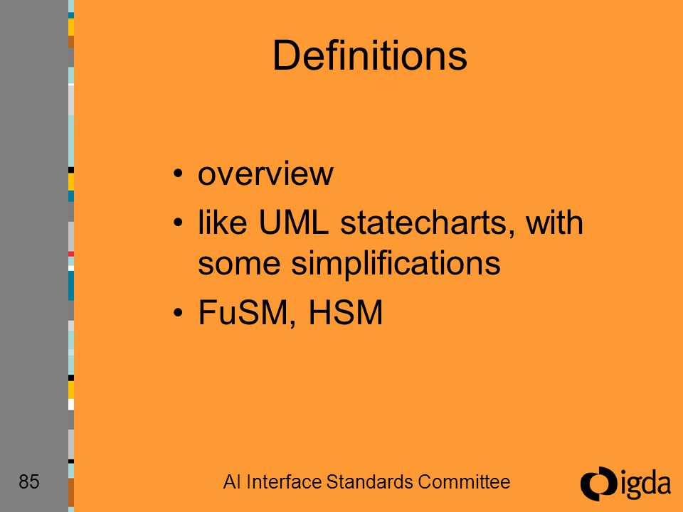 85AI Interface Standards Committee Definitions overview like UML statecharts, with some simplifications FuSM, HSM