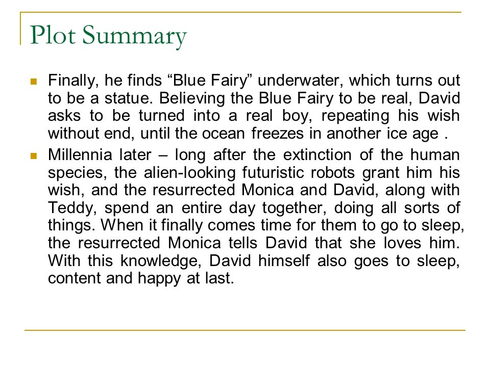 Plot Summary Finally, he finds Blue Fairy underwater, which turns out to be a statue.