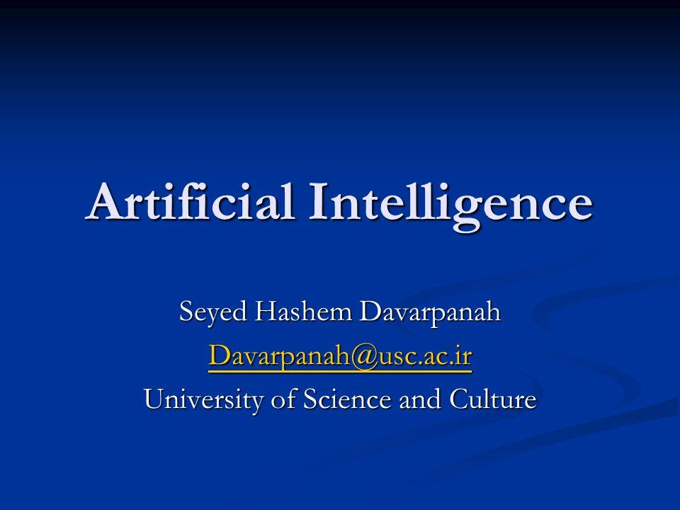 Artificial Intelligence Seyed Hashem Davarpanah Davarpanah@usc.ac.ir University of Science and Culture