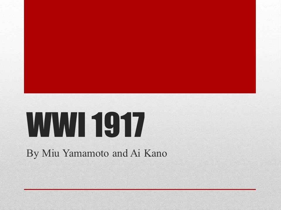 WWI 1917 By Miu Yamamoto and Ai Kano