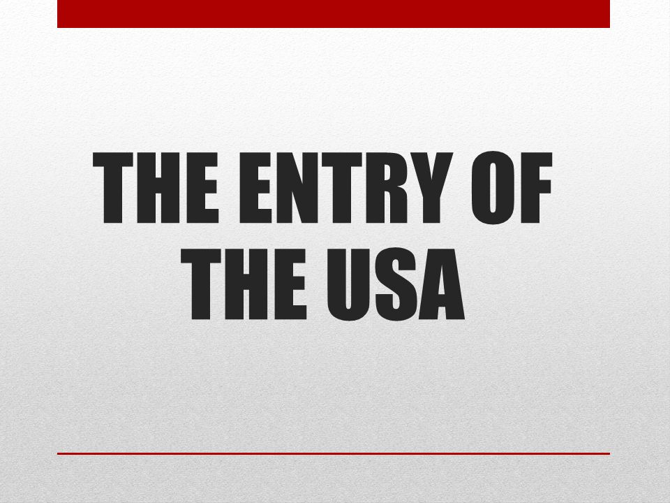 THE ENTRY OF THE USA