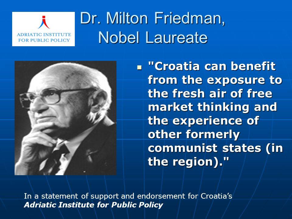 Dr. Milton Friedman, Nobel Laureate Dr. Milton Friedman, Nobel Laureate