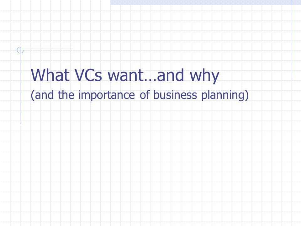 What VCs want…and why (and the importance of business planning)