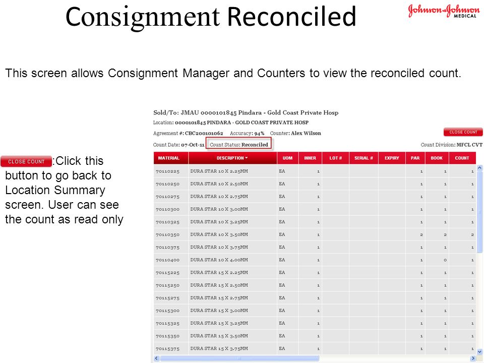 Consignment Reconciled :Click this button to go back to Location Summary screen.