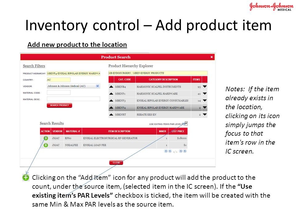 Inventory control – Add product item Add new product to the location Clicking on the Add Item icon for any product will add the product to the count, under the source item, (selected item in the IC screen).