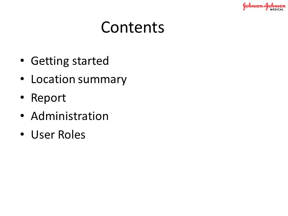 Contents Getting started Location summary Report Administration User Roles