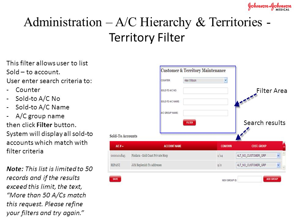 Administration – A/C Hierarchy & Territories - Territory Filter This filter allows user to list Sold – to account.