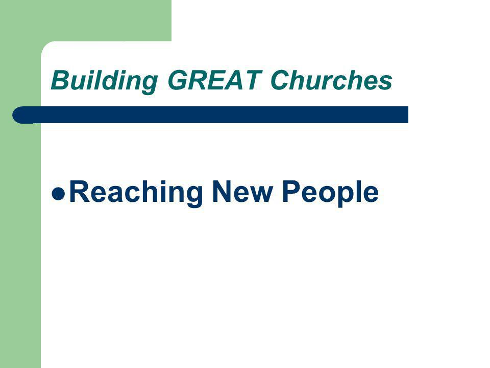 Building GREAT Churches Reaching New People