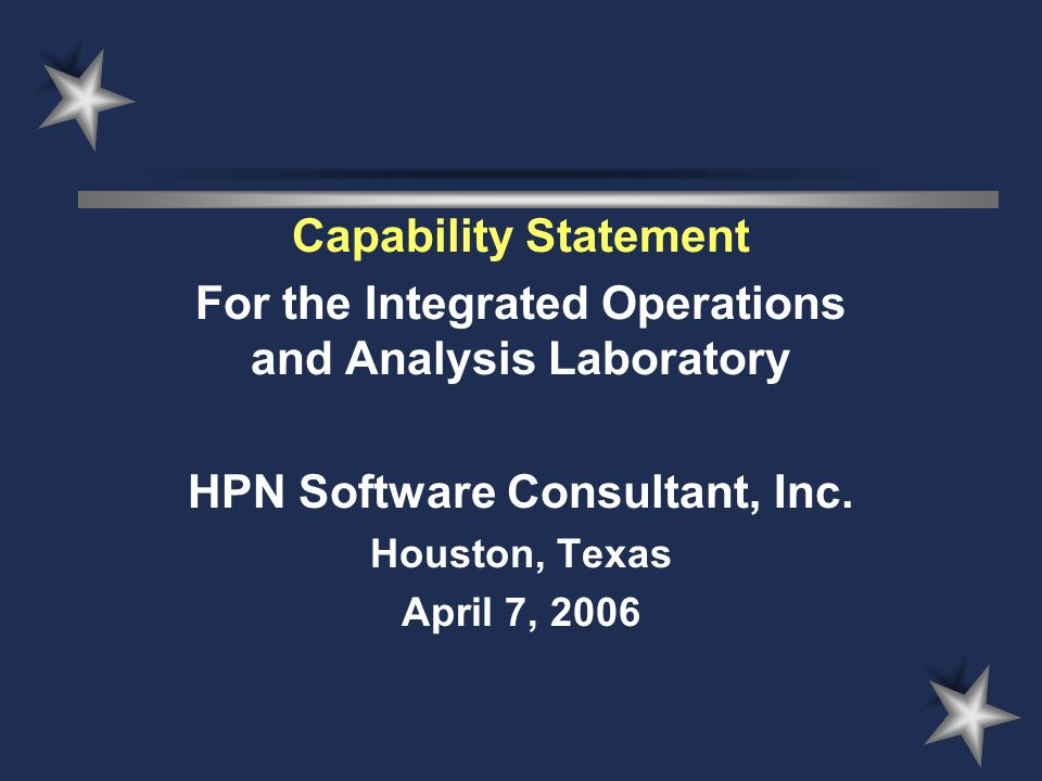 Capability Statement For the Integrated Operations and Analysis Laboratory HPN Software Consultant, Inc.