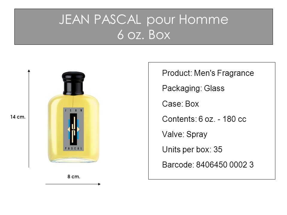 JEAN PASCAL pour Homme 6 oz. Box Product: Men's Fragrance Packaging: Glass Case: Box Contents: 6 oz. - 180 cc Valve: Spray Units per box: 35 Barcode: