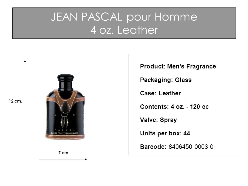 JEAN PASCAL pour Homme 4 oz. Leather Product: Men's Fragrance Packaging: Glass Case: Leather Contents: 4 oz. - 120 cc Valve: Spray Units per box: 44 B