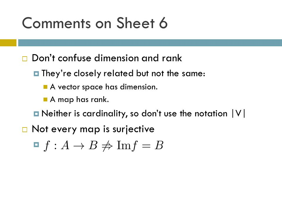 Comments on Sheet 6 Dont confuse dimension and rank Theyre closely related but not the same: A vector space has dimension.