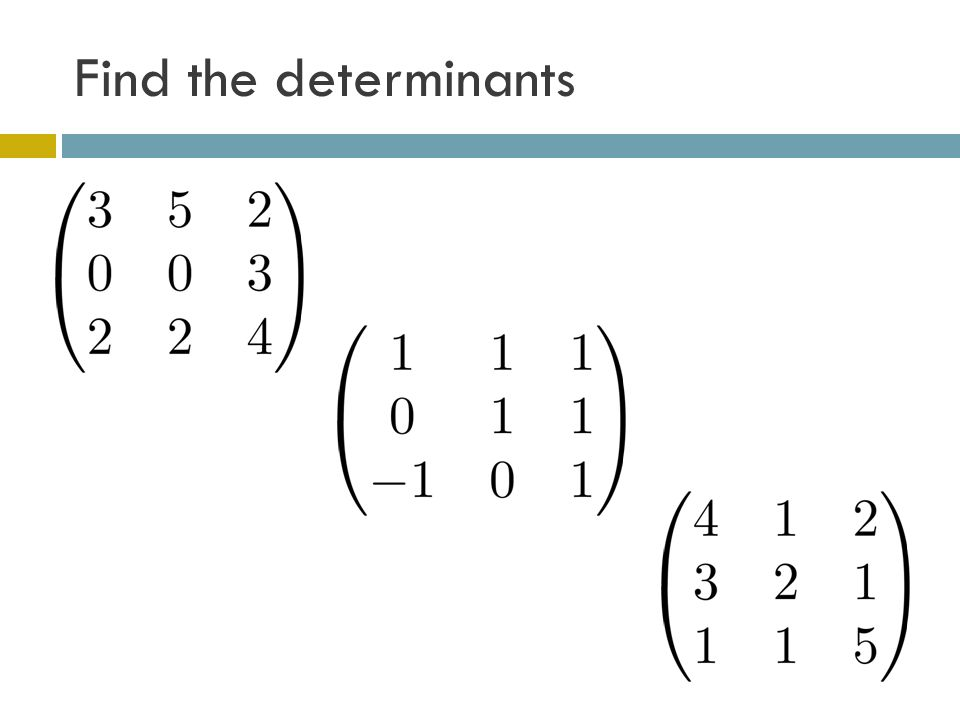 Find the determinants