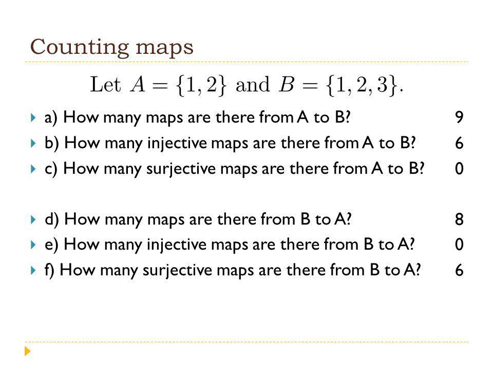 Counting maps a) How many maps are there from A to B.