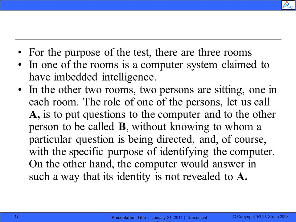 © Copyright PCTI Group 2009 Presentation Title | January 21, 2014 | 17 For the purpose of the test, there are three rooms In one of the rooms is a com