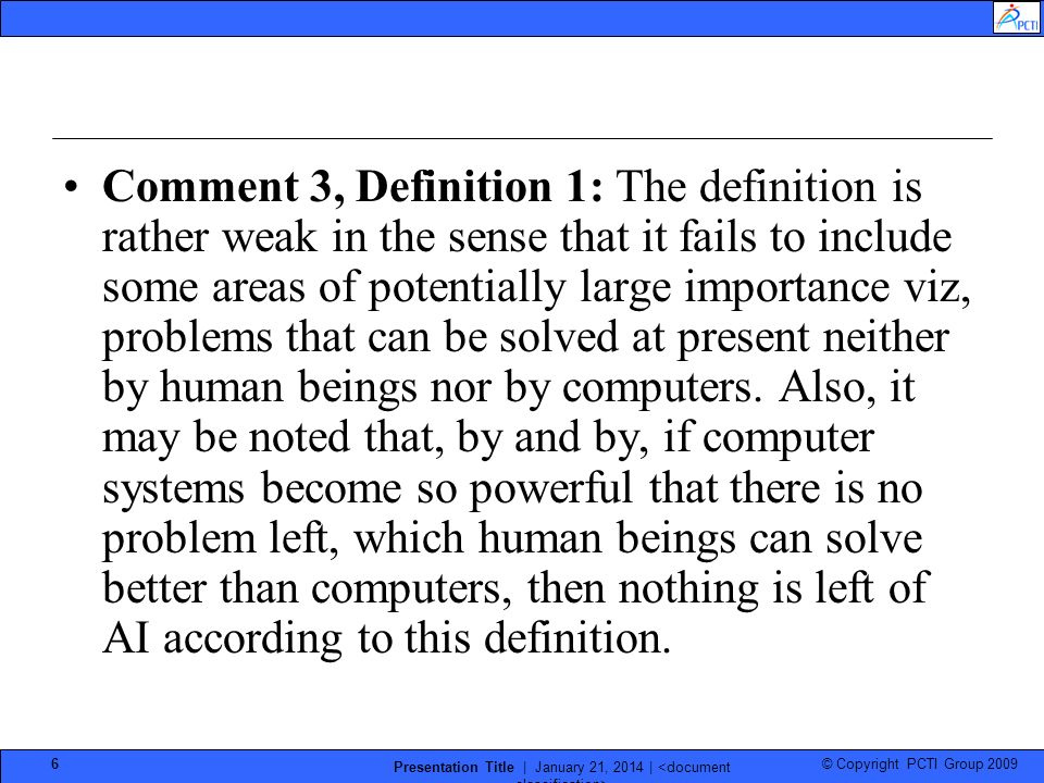 © Copyright PCTI Group 2009 Presentation Title | January 21, 2014 | 17 For the purpose of the test, there are three rooms In one of the rooms is a computer system claimed to have imbedded intelligence.