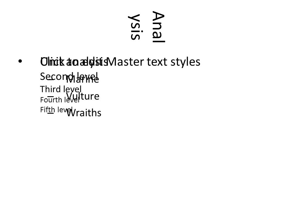 Click to edit Master text styles Second level Third level Fourth level Fifth level Anal ysis Unit analysis – Marine – Vulture – Wraiths