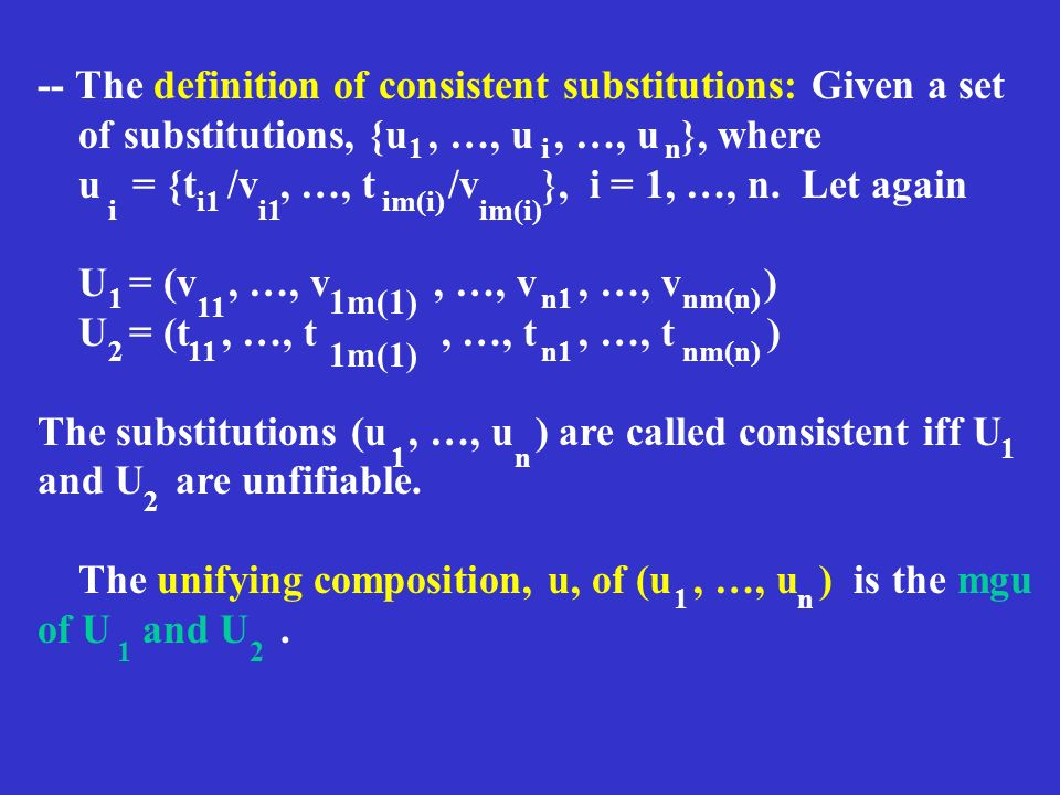 -- The definition of consistent substitutions: Given a set of substitutions, {u, …, u, …, u }, where u = {t /v, …, t /v }, i = 1, …, n.
